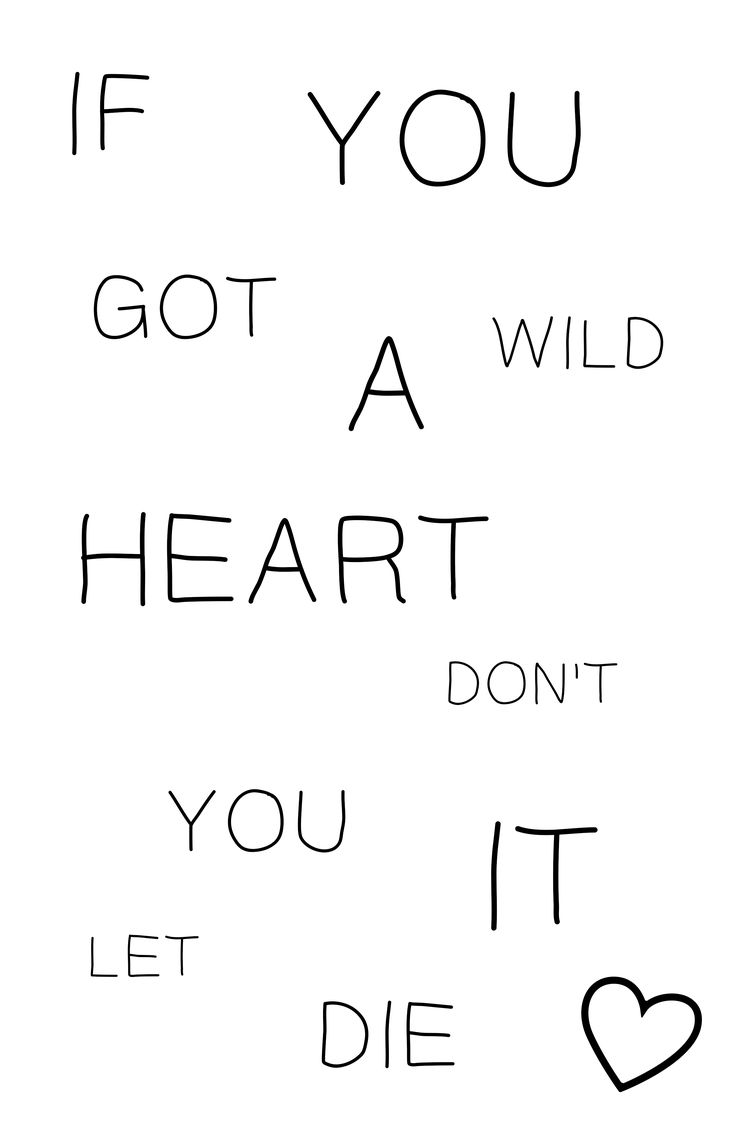 Home about wild heart ask tumblr weekly wild music - If You Got A Wild Heart Don T You Let It Die Wild Heart