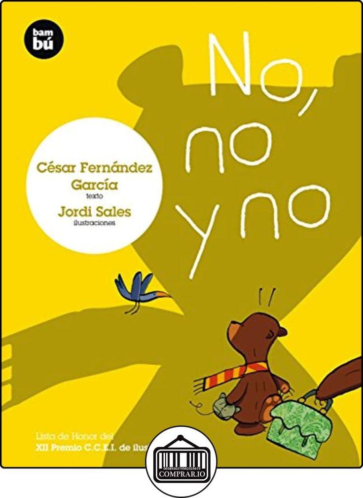 No, no y no (Primeros Lectores) de César Fernández García ✿ Libros infantiles y juveniles - (De 6 a 9 años) ✿