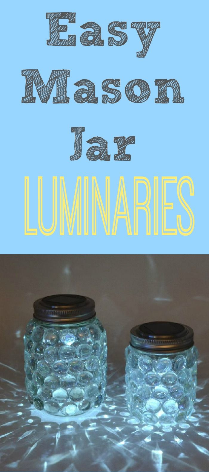 Easy to Make Solar Powered Mason Jar Luminaries