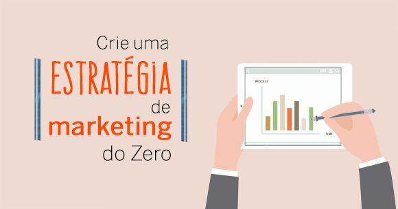 Não sabe a melhor maneira de criar uma estratégia de marketing que funcione? Este guia mostra passo a passo como criar uma estratégia do zero.