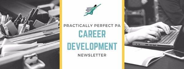 Practically Perfect PA: Career Development Newsletter http://mailchi.mp/practicallyperfectpa/h0u4ctjaag?e=%5BUNIQID&utm_campaign=coschedule&utm_source=pinterest&utm_medium=Practically%20Perfect%20PA&utm_content=Practically%20Perfect%20PA%3A%20Career%20Development%20Newsletter]
