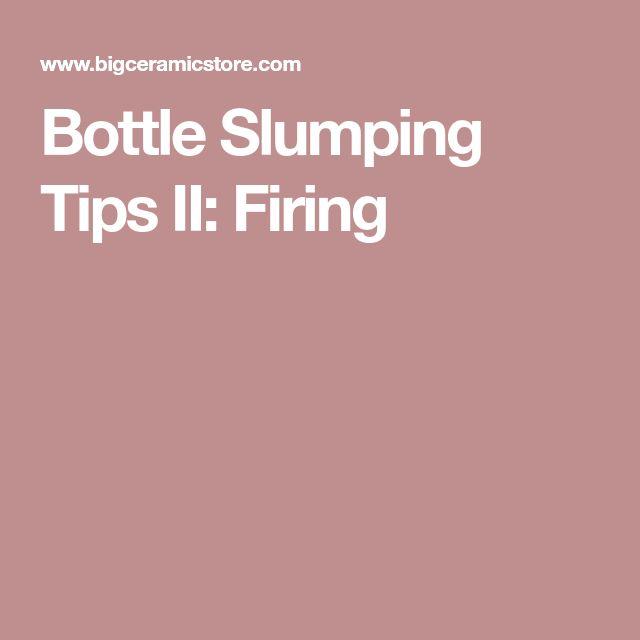 Bottle Slumping Tips II: Firing