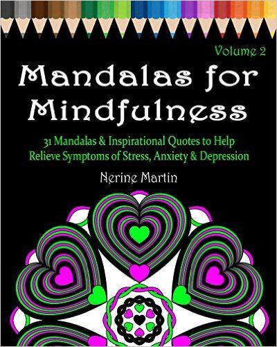 Amazon.com: Mandalas for Mindfulness Volume 2: 31 Mandalas & Inspirational Quotes to Help Relieve Symptoms of Stress, Anxiety & Depression, Adult Coloring Book Series by ColorYourWayToHappy.com (9781518717741): Nerine Martin: Books