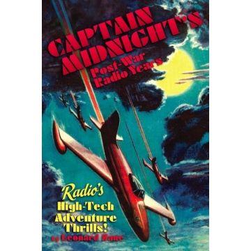 CAPTAIN MIDNIGHT'S POST-WAR RADIO YEARS by Leonard Zane
