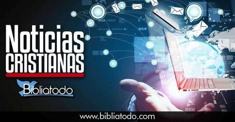 Noticias Cristianas: Tu Portal Informativo Cristiano: https://www.bibliatodo.com/NoticiasCristianas/