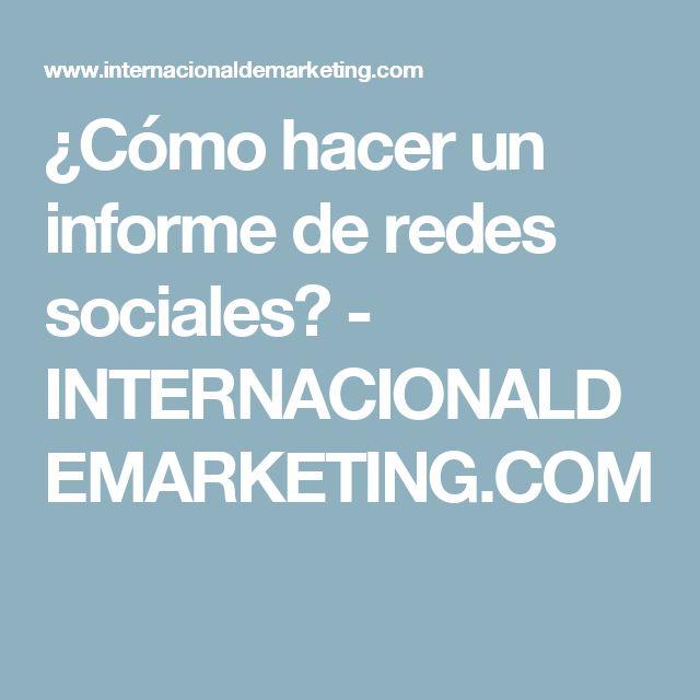 ¿Cómo hacer un informe de redes sociales? - INTERNACIONALDEMARKETING.COM