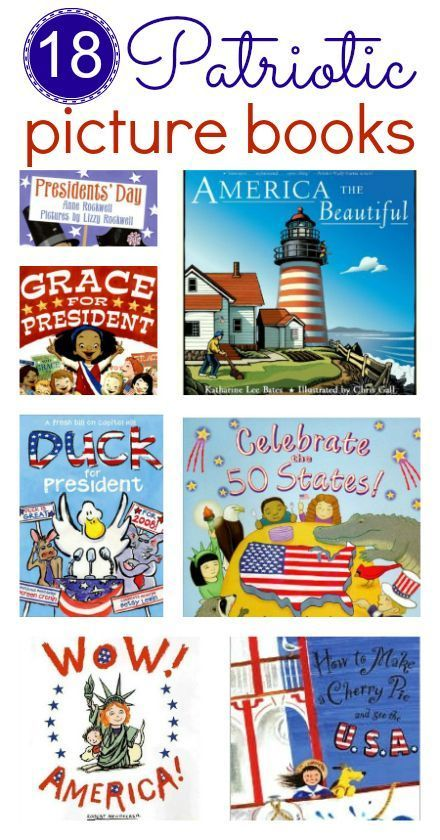 Patriotic picture books (for 4th of July, Presidents' Day, and other patriotic holidays)