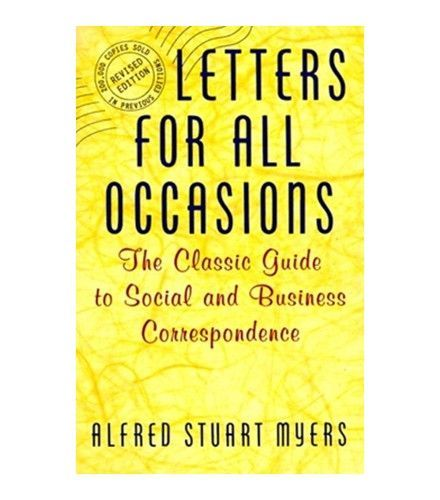 Letters for All Occassions: The Classic Guide to Social and Business Correspondence by Alfred S. Myers