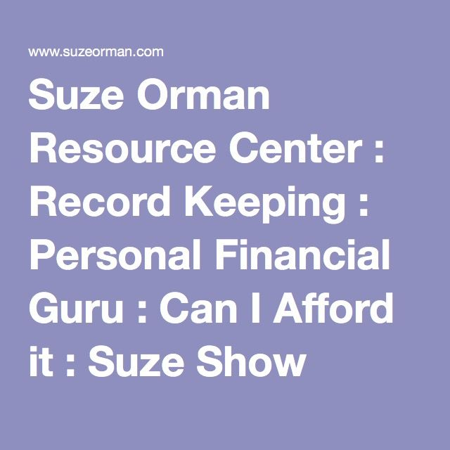 Suze Orman Resource Center : Record Keeping : Personal Financial Guru : Can I Afford it : Suze Show