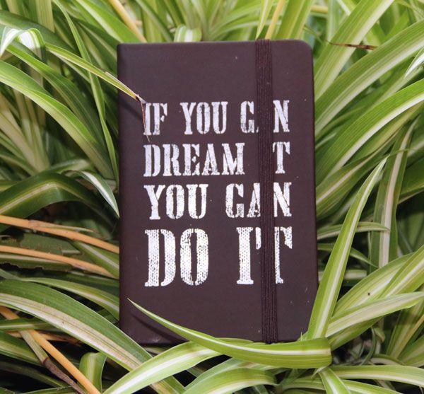 """Libreta tipo moleskine con Slogan """" If you can dream it you can do it"""""""