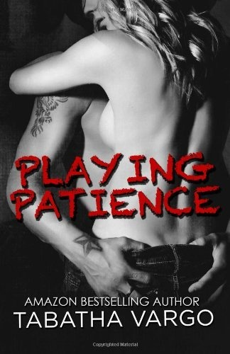 Playing Patience by Tabatha Vargo, http://www.amazon.com/dp/148276895X/ref=cm_sw_r_pi_dp_eHLMrb1A3DKCZ