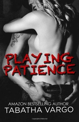 Playing Patience by Tabatha Vargo, http://www.amazon.com/dp/148276895X/ref=cm_sw_r_pi_dp_eHLMrb1A3DKCZ