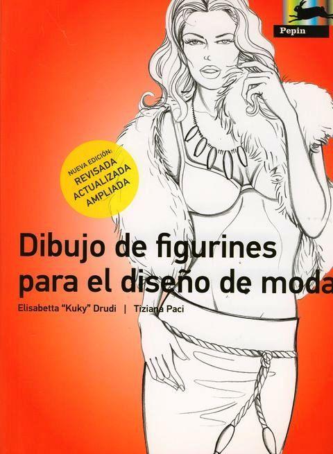 DIBUJO DE FIGURINES PARA EL DISEÑO DE MODA Autor: DRUDI Editorial: Pepin Press Año: 2012