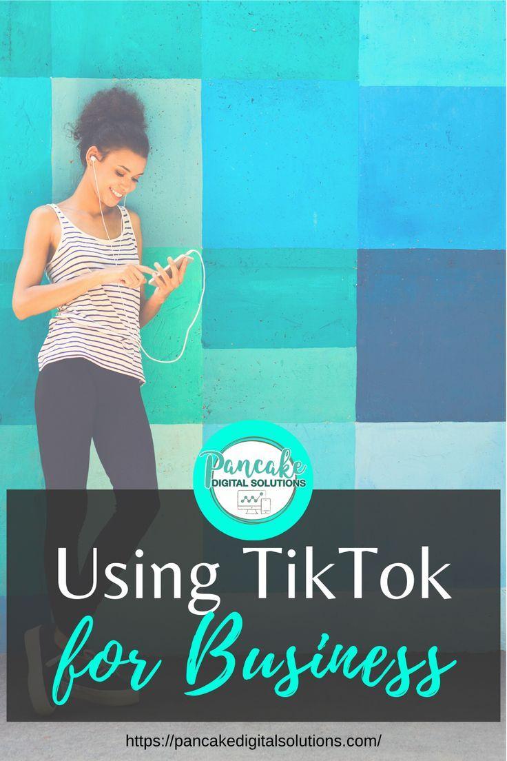 Using Tik Tok For Business Pancake Digital Solutions Marketing Strategy Social Media Influencer Marketing Digital Marketing Strategy