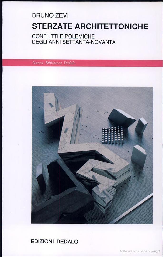 Sterzate architettoniche: conflitti e polemiche degli anni Settanta-Novanta - Bruno Zevi