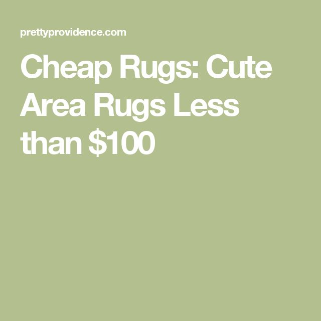 Cheap Rugs: Cute Area Rugs Less Than $100