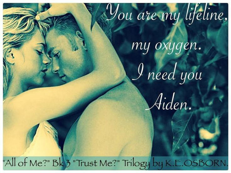 Teaser <3 All Of Me? The Trust Me? Trilogy By K E Osborn