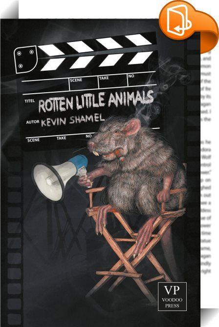 Rotten Little Animals    :  Tiere sind auch nur Menschen! Und das Verrückte daran ist, dass sie ein eigenes Kino betreiben. Sehen Sie was passiert, wenn eine tierische Filmcrew einen menschlichen Jungen entführt und einen Film über diese Entführung dreht. Lesen Sie Dinge über die Natur, die gar unnatürlich sind. Fürchten Sie ihre Tiere von diesem Tage an. Zombie-Katzen Angriffe, Schießereien, Puppentheater im Drogenrausch, explosive Autoverfolgungsjagden, Kamera Hühner, Fledermaus Akro...