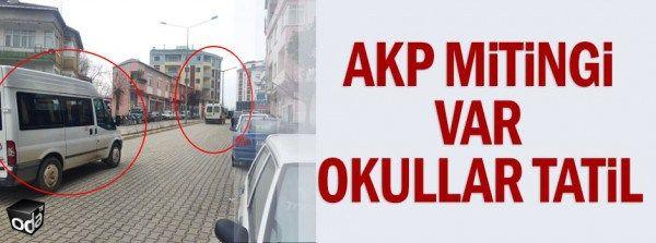 AKP mitingi var okullar tatil