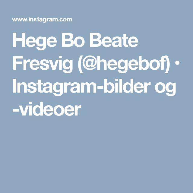 Hege Bo Beate Fresvig (@hegebof) • Instagram-bilder og -videoer