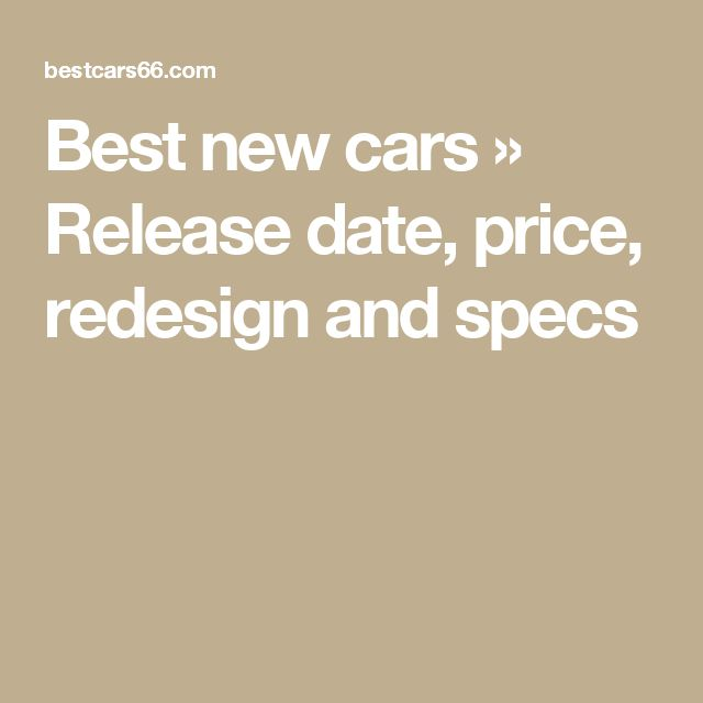 new car releases and previews25 best ideas about Release date on Pinterest  Movie releases