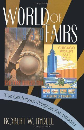 31 best book list festivals fairs events images on pinterest world of fairs the century of progress expositions by robert w rydell fandeluxe Choice Image