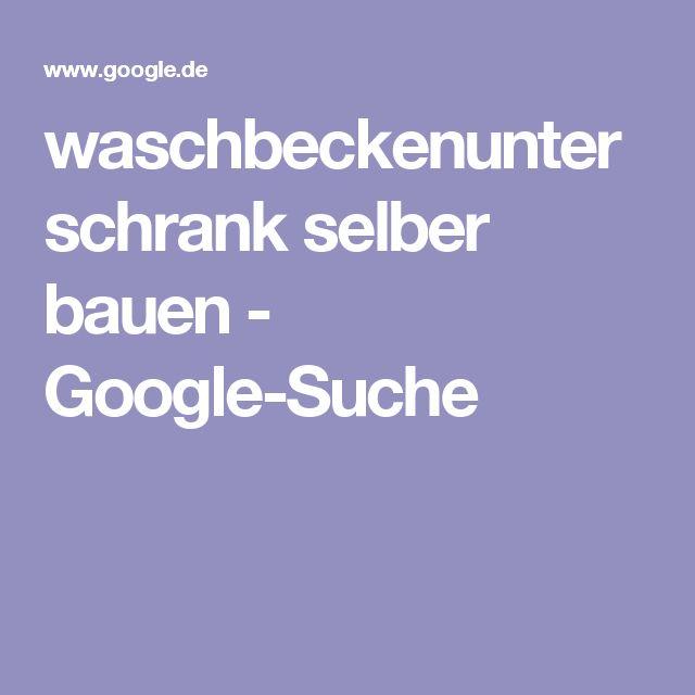 waschbeckenunterschrank selber bauen - Google-Suche