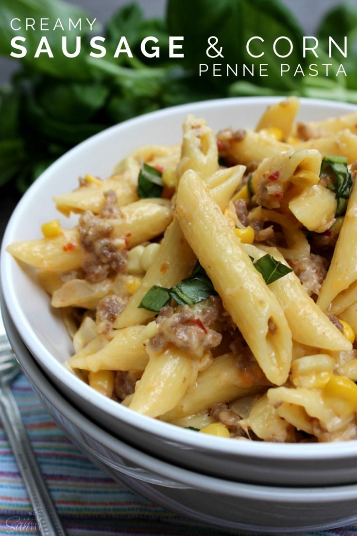 Creamy Sausage & Corn Penne Pasta