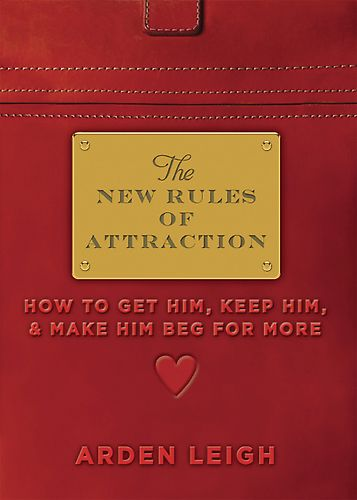 Arden Leigh - The New Rules of Attraction