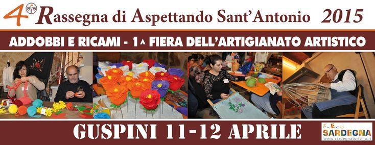 ASPETTANDO SANT'ANTONIO – ADDOBBI E RICAMI E 1° FIERA DELL'ARTIGIANATO – GUSPINI – 11-12 APRILE 2015