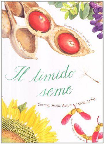 Amazon.it: Il timido seme - Dianna H. Aston, Sylvia Long, G. Gerevini - Libri