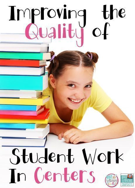 Improving the Quality of Student Work in Centers- perfect for math or reading centers!