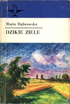 Dzikie ziele, Maria Dąbrowska, KiW, 1982, http://www.antykwariat.nepo.pl/dzikie-ziele-maria-dabrowska-p-754.html