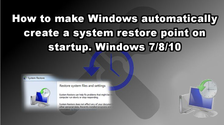 How to make Windows automatically create a system restore point on startup. Windows 7/8/10. Save yourself some time finding the perfect restore point. #windows #firstworldproblems #backup #backupplan +Downloadsource.net