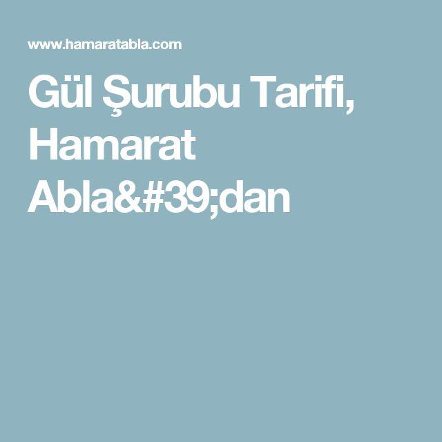 Gül Şurubu Tarifi, Hamarat Abla'dan