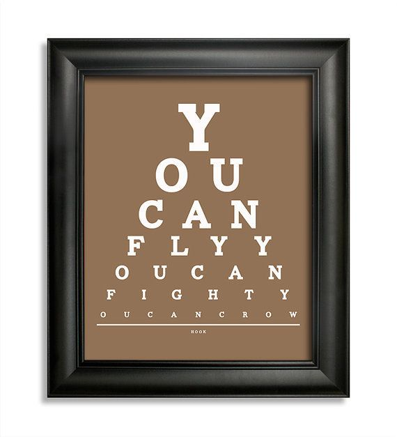 Hook Movie Quote, You Can Fly You Can Fight You Can Crow Eye Chart, 8 x 10 Giclee Print BUY 2 GET 1 FREE