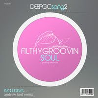FGS035 - DeepGC - Song 2 (Andrew Lord Remix) Clip by Filthy Groovin MusicGroup on SoundCloud