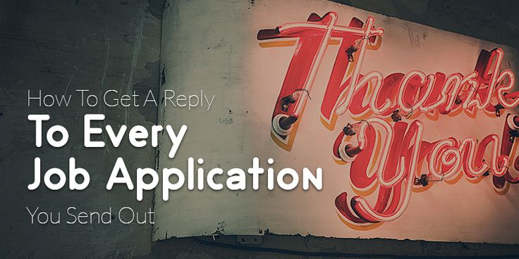 How To Get A Reply To Every Job Application You Send Out