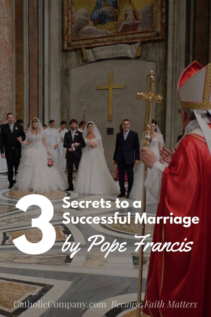 3 Secrets to a Successful Marriage by Pope Francis | Get Fed | A Catholic Blog to Feed Your Faith