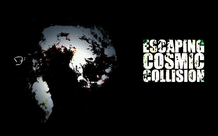 Escaping Cosmic Collison
