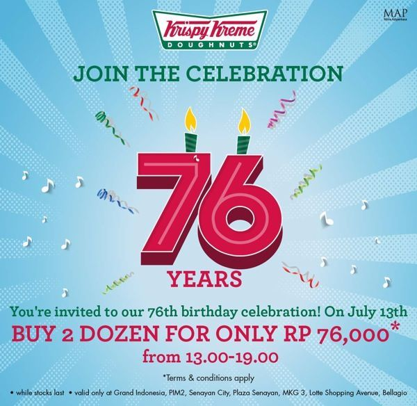 Krispy Kreme turns 76 this year! Come and join the celebration and enjoy our promos! Buy 2 dozen doughnuts for only *RP 76.000!