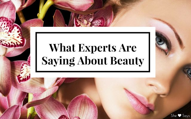 What Experts Are Saying About Beauty - She Says