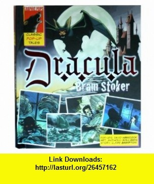 Dracula A Classic Pop-Up Tale (Graphic Pops) Claire Bampton, Bram Stoker, Anthony Williams, David Hawcock , ISBN-10: 0789320509  ,  , ASIN: B004WB19K8 , tutorials , pdf , ebook , torrent , downloads , rapidshare , filesonic , hotfile , megaupload , fileserve