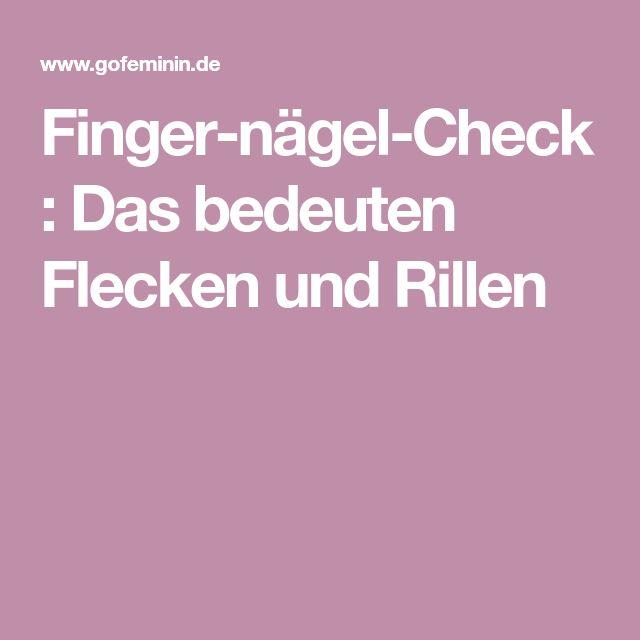 Fingernägel-Check: Das bedeuten Flecken und Rillen