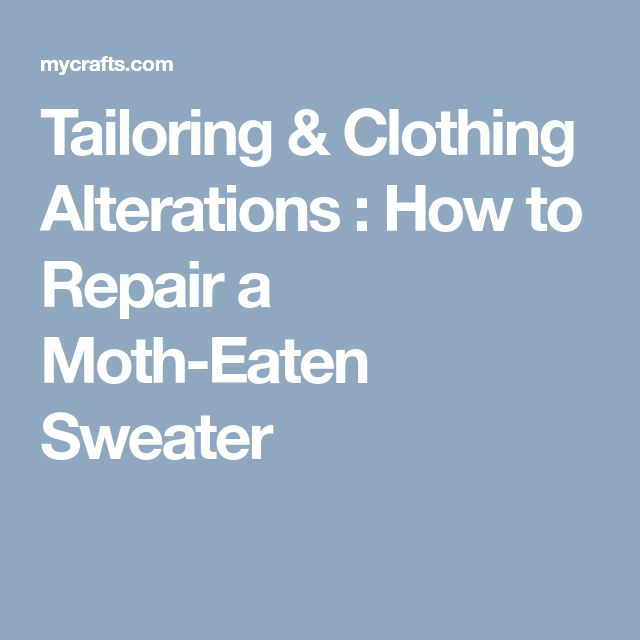Tailoring & Clothing Alterations : How to Repair a Moth-Eaten Sweater