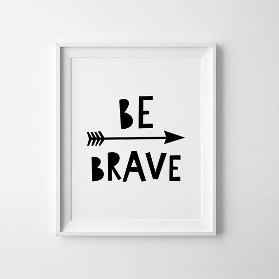 Typography print, Be Brave poster, printable quote, nursery printable wall art, nursery decor, Scandinavian print, nursery art, kids poster