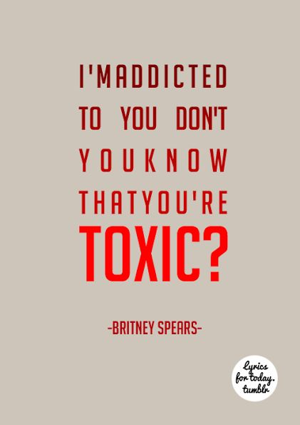 ♡ On Pinterest @ kitkatlovekesha ♡ ♡ Pin: Music ~ Song Lyrics ~ Toxic by Britney Spears ♡