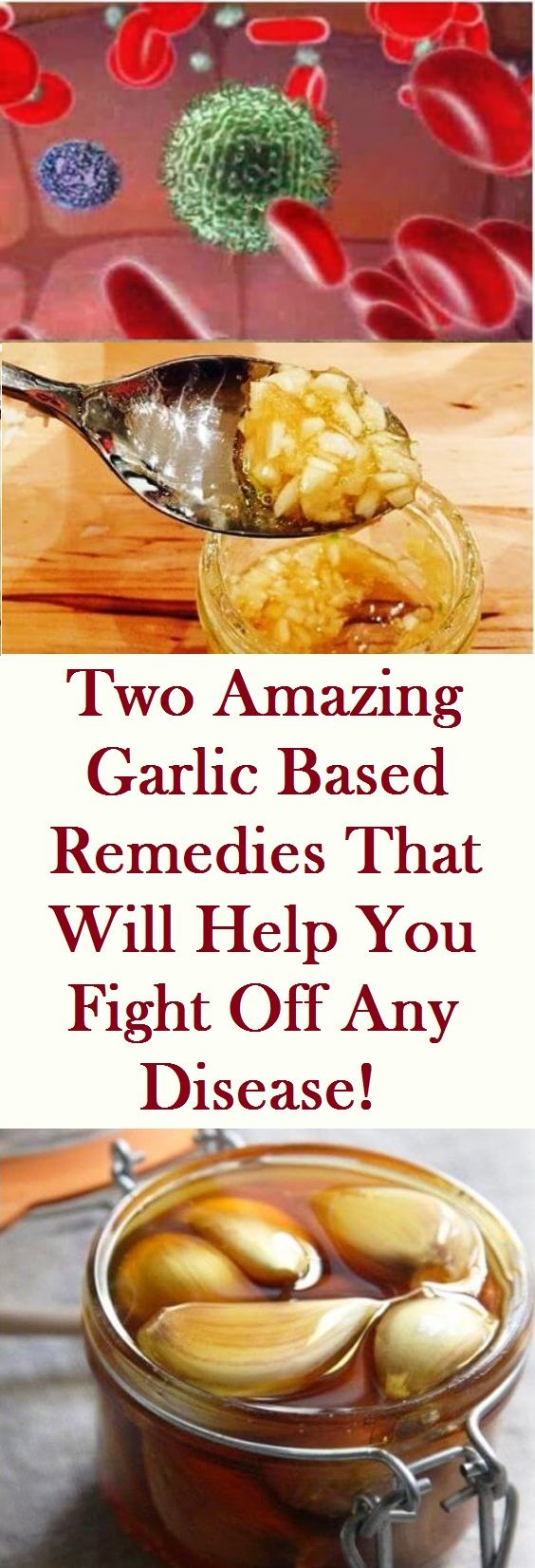 Two Amazing Garlic Based Remedies That Will Help You Fight Off Any Disease!