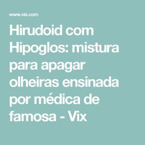 Hirudoid com Hipoglos: mistura para apagar olheiras ensinada por médica de famosa - Vix