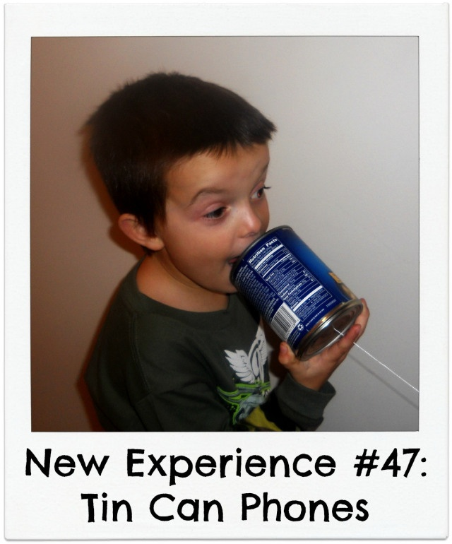 New Experience #47:  Tin Can Phones